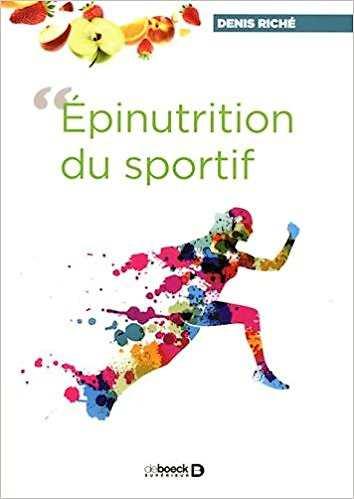 Epinutrition du sportif - Denis Riché